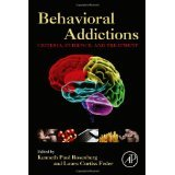 Behavioral Addictions: Criteria, Evidence, and Treatment [HARDCOVER] [2014] [By Kenneth Paul Rosenberg MD(Editor)]