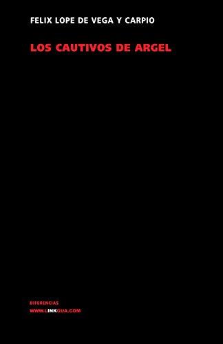 Los cautivos de Argel (Teatro) (Spanish Edition)