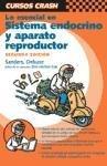 Curso Crash de Mosby: Lo Esencial en Sistema endocrino y aparato reproductor