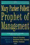 Mary Parker Follett: Prophet of Management : A Celebration of Writings from the 1920s