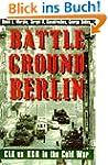Battleground Berlin: CIA vs. KGB in t...