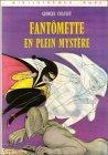 echange, troc Georges Chaulet, Josette Stéfani - Fantômette en plein mystère : Collection : Bibliothèque rose cartonnée