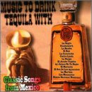echange, troc Various Artists - Music to Drink Tequila With
