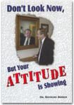 img - for Don't Look Now, But your Attitude is Showing book / textbook / text book
