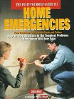 The Do-It-Yourself Guide to Home Emergencies: From Breakdowns and Leaks to Cracks and Critters : Step-By-Step Solutions to the Toughest Problems a Homeowner Will Ever Face, Best, Don