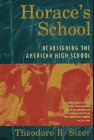 Horace's School: Redesigning the American High School (0395659736) by Sizer, Theodore R.