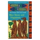 Blue Shoes And Happiness (The No. 1 Ladies' Detective Agency series, Vol-7)by Alexander McCall Smith