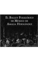 El Ballet Folklorico de Mexico de Amalia Hernandez/ Amalia Hernandez Folkloric Ballet of Mexico
