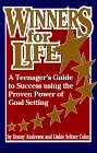 Winners for Life: A Teenager's Guide to Success Using the Proven Power of Goal Setting