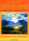 Lemuria-Ashamah - Die Aluah-Trance-Massage aus Lemuria - Dietrich v Oppeln-Bronikowski, Sylke Neumann