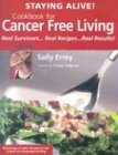 img - for Staying Alive!: Cookbook for Cancer Free Living : Real Survivors, Real Recipes, Real Results book / textbook / text book