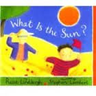 What Is the Sun (059067983X) by Reeve Lindbergh