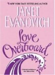 (LOVE OVERBOARD) BY EVANOVICH, JANET(AUTHOR)Paperback Jan-2005 Janet Evanovich
