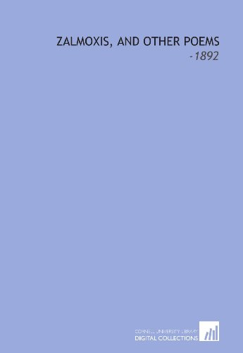 Zalmoxis, and Other Poems: -1892