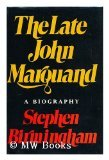 The Late John Marquand: A Biography (0397008864) by Birmingham, Stephen