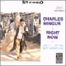echange, troc Charles Mingus - Right now live at the jazz wo