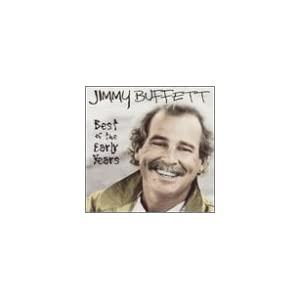 Jimmy Buffett - Best Of The Early Years