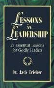 Lessons in Leadership: 25 Essential Lessons for Godly Leaders (Jack Trieber compare prices)