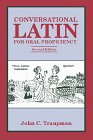 Conversational Latin for Oral Proficiency (0865163162) by Traupman, John C.