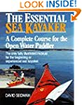 The Essential Sea Kayaker: A Complete...
