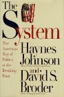 The System: The American Way of Politics at the Breaking Point (0316469696) by Haynes Johnson