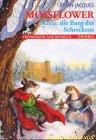Mossflower. Kotir, die Burg des Schreckens. Die Redwall- Saga. ( Ab 10 J.).