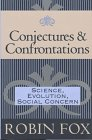 Conjectures and Confrontations: Science, Evolution, Social Concern (1560002867) by Fox, Robin