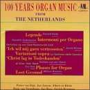 100 Years of Dutch Organ Music100 Years of Dutch Organ Music