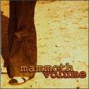 Songtexte von Mammoth Volume - Mammoth Volume
