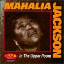 Mahalia Jackson - In The Upper Room - Zortam Music