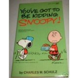 You've Got to Be Kidding, Snoopy! (Coronet Books) (0340242701) by CHARLES M SCHULZ
