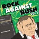 Rock Against Bush Vol.1