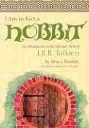 I Am in Fact a Hobbit : An Introduction to the Life and Works of J. R. R. Tolkien, PERRY C. BRAMLETT