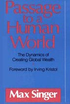 Passage To A Human World: The Dynamics Of Creating Global Wealth