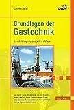 Grundlagen der Gastechnik - Gasbeschaffung, Gasverteilung, Gasverwendung -