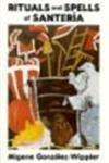 Rituals and Spells of Santeria (0942272072) by Migene Gonzalez-Wippler