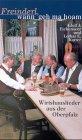 Freinderl, wann geh ma hoam: Wirtshauslieder aus der Oberpfalz und angrenzenden Gebieten -