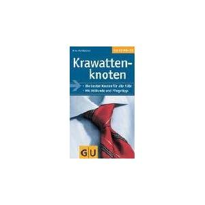 Krawattenknoten: Die besten Knoten für alle Fälle. Mit Stilkunde und Pflegetipps (G