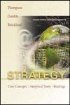 Strategy: Core Concepts, Analytical Tools, Readings (0072918306) by Thompson, Arthur A.