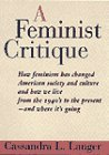 A Feminist Critique: How Feminism Has Changed American Society, Culture, and How We Live from the 1940s to the Present