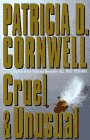Cruel and Unusual (Kay Scarpetta) (0684196123) by Patricia Cornwell