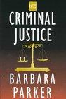 Criminal Justice (1568954980) by Parker, Barbara