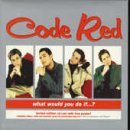 Code Red What Would You Do If [CD 2]