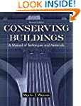 Conserving Buildings: A Manual of Tec...