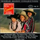 Greetings from Canada [World Music Collection Vol. 51]