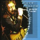 Dave Mason Will You Still Love Me