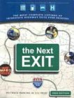 The Next Exit: USA Interstate Exit Directory (Next Exit: The Most Complete Interstate Highway Guide Ever Printed)