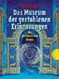 Das Museum der gestohlenen Erinnerungen. Sonderausgabe: Ein phantastischer Roman