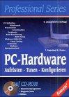 PC- Hardware. Aufrüsten. Tunen. Konfigur...