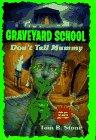 Don't Tell Mummy (Graveyard School)